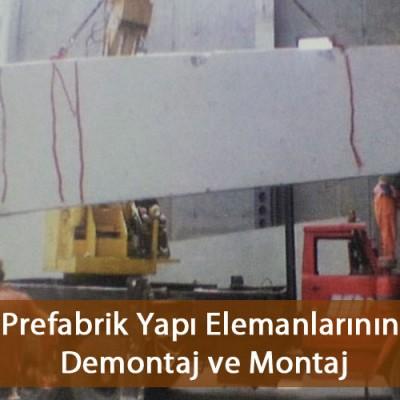 Prefabrik Yapı Elemanlarının Demontaj ve Montaj Uygulaması